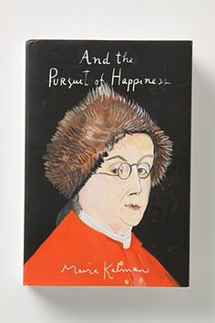 ...And The Pursuit Of Happiness.  What a great concept for a book. Her illustrations are incredible.