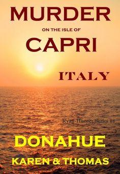 Murder on the Isle of Capri, Italy (Ryan-Hunter Mysteries) by Dr. Karen Donahue, http://www.amazon.com/dp/B00HF7J1P6/ref=cm_sw_r_pi_dp_tchvtb159JGK4