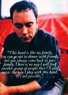 Dave Matthews Band- lesson in loyalty from DM himself. Spot on!