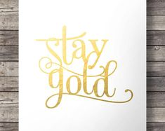 Stay Gold quote print  - Faux gold foil metallic digital foil Printable wall art  INSTANT DOWNLOAD