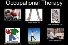 Occupational Therapy What :Perception vs Fact - PicLoco What Is Occupational Therapy, Physical Therapy Humor, Occupational Therapy Assistant, Occupational Therapy Activities, Ot Memes, Ot Month, Motor Planning, Therapy Quotes, New Parent Advice
