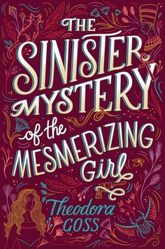 [=*[PDF] Books*=] The Sinister Mystery of the Mesmerizing Girl (The Extraordinary Adventures of the Athena Club, By - Theodora Goss Got Books, Books To Read, Kitchen Maid, Best Mysteries, Best Novels, Free Reading, Reading Time, Reading Lists, Books