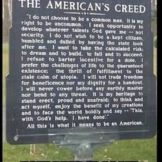 Not many believe this anymore - or have even read it. What does it mean to be American to you? I wish more people would think this way. Great Quotes, Inspirational Quotes, Awesome Quotes, Out Of Touch, It Goes On, Thing 1, God Bless America, Food For Thought, In This World