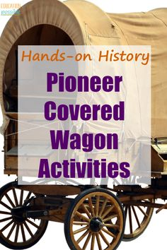 Covered wagon activities will help get older kids interested in American history. If you're studying the pioneers, take some time to study their journey west through their mode of transportation. History Lesson Plans, World History Lessons, History Education, History Classroom, Teaching American History, American History Lessons, Teaching History, Pioneer Day Activities, Middle School History