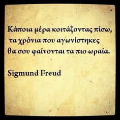 Sigmund Freud, Greek Quotes, Tattoo Quotes, Psychology, Poetry, Words, Fitness, Psicologia, Poetry Books