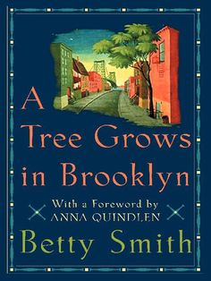 A Tree Grows in Brooklyn, favorite book.
