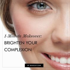 Brighten your complexion in one minute.
