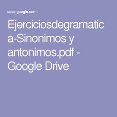 Ejerciciosdegramatica-Sinonimos y antonimos.pdf - Google Drive