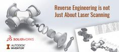 #ReverseEngineering is not Just About Laser Scanning
