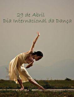 O Dia Internacional da Dança ou Dia Mundial da Dança comemorado no dia 29 de abril, foi instituído pelo CID (Comitê Internacional da Dança) da UNESCO (Organização das Nações Unidas para a Educação, Ciência e Cultura) no ano de 1982.