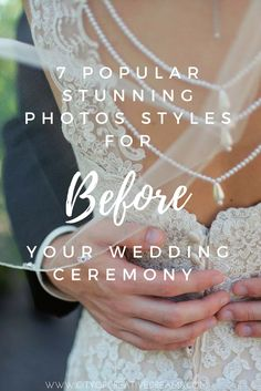 7 Popular Stunning Photos Styles for Before Your Wedding Ceremony - City of Creative Dreams