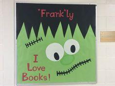 Frankenstein says Frankly I Love Books bulletin board! (scheduled via http://www.tailwindapp.com?utm_source=pinterest&utm_medium=twpin&utm_content=post104271017&utm_campaign=scheduler_attribution)