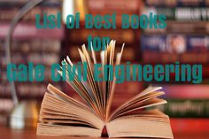 Here are the list of best books for gate civil engineering. Students prefers best books for cracking the Gate exam for higher studies or getting job in PSU. You can also learn other books for gate exam