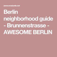 Berlin neighborhood guide - Brunnenstrasse - AWESOME BERLIN