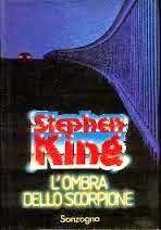 STEPHEN KING ONLY: L'Ombra dello Scorpione, Prima edizione Sonzogno -...