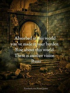 Explore inspirational, thought-provoking and powerful Rumi quotes. Here are the 100 greatest Rumi quotations on life, love, wisdom and transformation. Rumi Quotes Life, Rumi Love Quotes, Sufi Quotes, Spiritual Quotes, Wisdom Quotes, Inspirational Quotes, Spiritual Awakening, Taoism Quotes, Soul Qoutes