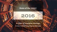State+of+the+MOOC+2016:+A+Year+of+Massive+Landscape+Change+For+Massive+Open+Online+Courses