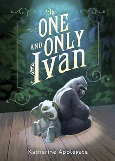 Best Books for Kids 2013: The One and Only Ivan, Newbery Medalist by Katherine Applegate