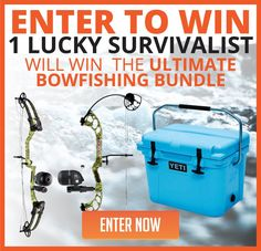 Enter To Win! 1 lucky survivalist will win the Ultimate Bowfishing Bundle! Click Here To Enter NOW!