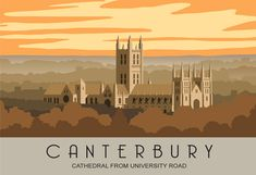 A view of Canterbury Cathedral as seen from the University. The Cathedral can be seen from many places outside of the town but this must be the best view. Posters Uk, Railway Posters, Canterbury Cathedral, Canterbury England, British Beaches, Scotland History, British Travel, Tourism Poster, Vintage Travel Posters