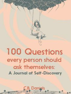 100 Questions Every Person Should Ask Themselves Cover Deep Questions To Ask, 100 Questions, Journal Questions, Journal Writing Prompts, Journal Ideas, Life Hacks, Meditation, Self Discovery, Getting To Know You
