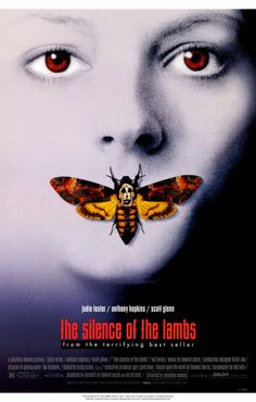 THE SILENCE OF THE LAMBS (1991): A young F.B.I. cadet must confide in an incarcerated and manipulative killer to receive his help on catching another serial killer who skins his victims.