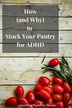How (and why) to stock your pantry with ADHD friendly foods. The 3 big reasons I stock up on pantry staples + a bonus checklist of foods to avoid.