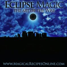 *Magical Recipes Online* Your free online Magazine on Witchcraft, Occultism & Ancient Recipes: Nature of  Eclipse Magic and Spells during the Ecl...