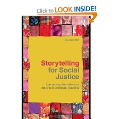From Amazon: Through accessible language and candid discussions, Storytelling for Social Justice explores the stories we tell ourselves and each other about race and racism in our society. Making sense of the racial constructions expressed through the language and images we encounter every day, this book provides strategies for developing a more critical understanding of how racism operates culturally and institutionally in our society. Using the arts in general, and storytelling in…