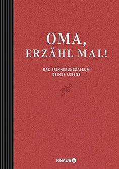 Elma van Vliet Oma, erzähl mal: Das Erinnerungsalbum dein... https://www.amazon.de/dp/3426654520/ref=cm_sw_r_pi_dp_x_q4niybSWS4K87
