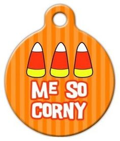 Me So Corny - Custom Pet ID Tag for Dogs and Cats - Dog Tag Art - SMALL SIZE by Dog Tag Art