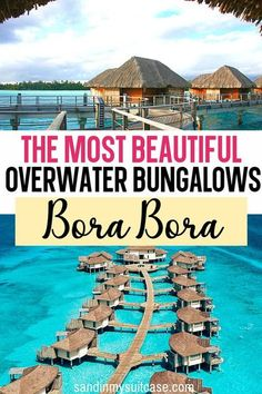 The Most Beautiful Overwater Bungalows Bora Bora. Check out these dreamy overwater bungalows in Bora Bora! Which is the cheapest? The best? Find out here in this ultimate guide to Bora Bora… More