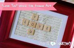 Valentine Craft: Valentine Decor: Make a Love You Word Tile Picture Frame Decoration