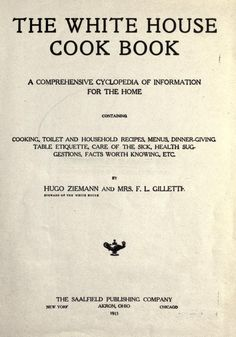 The White House cook book; a comprehensive cycl...