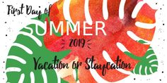 First Day of Summer Vacation or Staycation - Delblogger
