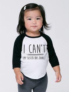 I Can't My Sister Has Dance ~ Baby Toddler Girls Shirt ~ Cute Top Little Girls…
