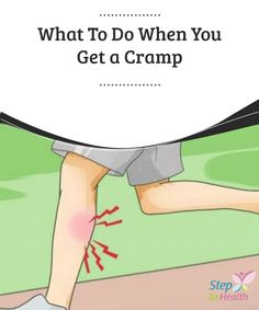 What To Do When You Get a #Cramp   #Although there are different #pain-relief alternative for when we suffer a cramp, one of the most #effective ways is to drink plenty of water.