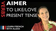 Aimer (to like/love) - Present Tense (French verbs conjugated by Learn F...