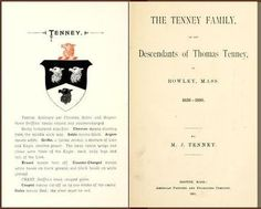 "Tenney | ""The Tenney Family or the Descendants of Thomas Tenney of Rowley..."" was first compiled by Martha Jane Tenney and published in 1891."