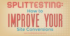 """Split Testing: How to Improve Your Site Conversions By Michael Stelzner Published March 2015 """"podcast Inbound Marketing, Internet Marketing, Social Media Marketing, Online Marketing, Business Tips, Online Business, Interesting Information, Social Media Tips, Conversation"""