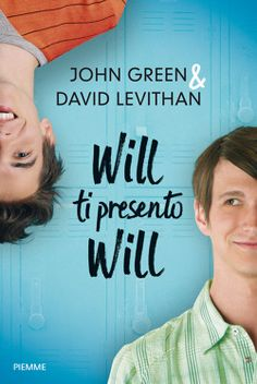 #johngreen #davidlevithan #willtipresentowill  #omesessualità #teenager #verome