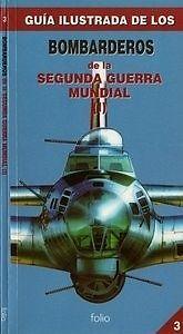 Bombarderos de la Segunda Guerra Mundial (I) (Guia Ilustrada 3) SIGMARLIBROS