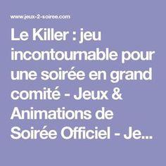 Le Killer : jeu incontournable pour une soirée en grand comité - Jeux & Animations de Soirée Officiel - Jeux-2-Soiree©