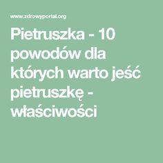 Pietruszka - 10 powodów dla których warto jeść pietruszkę - właściwości