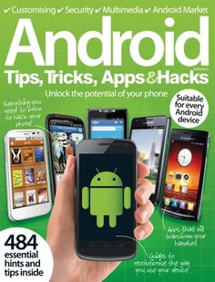 """Read """"Android Tips, Tricks, Apps & Hacks Volume by Imagine Publishing available from Rakuten Kobo. Your essential guide to Android, this book is packed with tutorials and guides on how to extend the functionality of you. Android Phone Hacks, Cell Phone Hacks, Smartphone Hacks, Android Art, Android Design, Android Theme, Wallpapers Android, Android Secret Codes, Android Codes"""