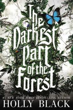 The Darkest Part of the Forest by Holly Black - Hard Cover