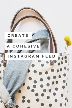 how to create a cohesive instagram feed - theshopfiles