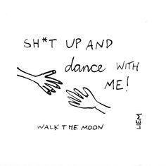 Walk The Moon. Shut Up And Dance With Me. 365 illustrated lyrics project, Brigitte Liem.