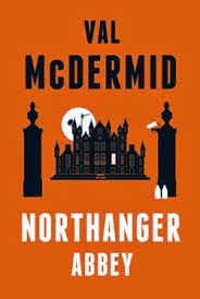 Girl with her Head in a Book: Northanger Abbey, Val McDermid