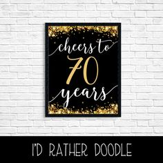 Cheers to 70 Years  Printable Gold Glitter Sign  by IdRatherDoodle